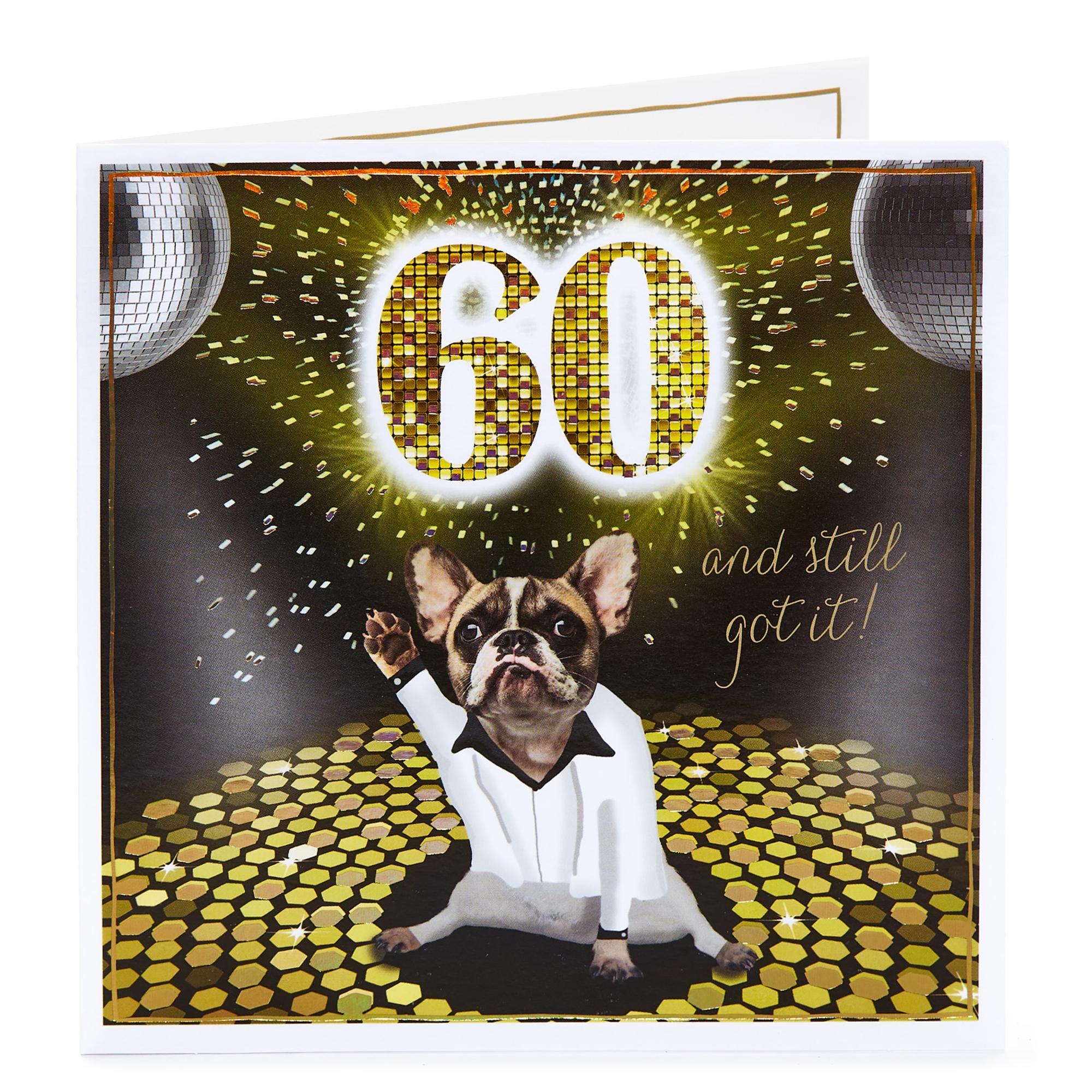 buy 60th birthday card  still got it for gbp 099  card