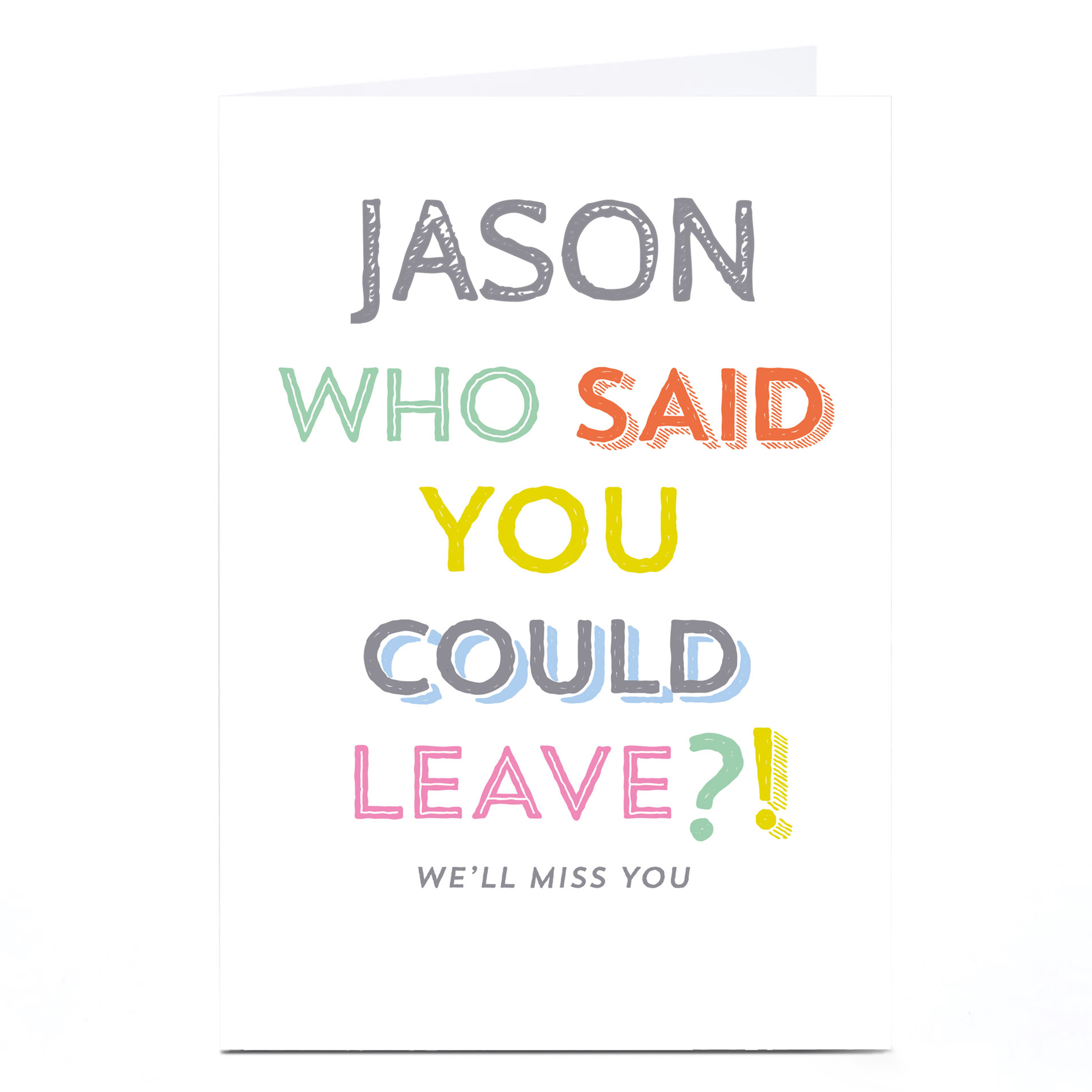 Personalised Leaving Card - Who Said You Could Leave?!