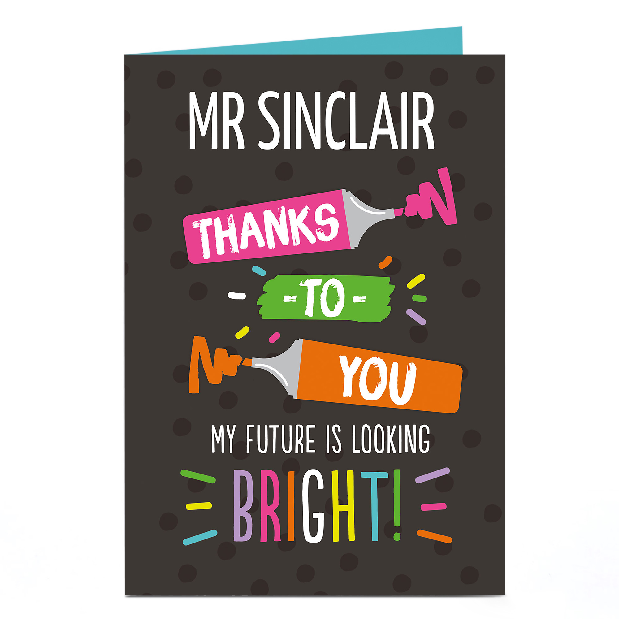 Personalised Thank You Teacher Card - My Future Is Looking Bright